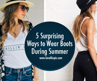5 Surprising Ways to Wear Boots During Summer