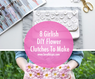 8 Girlish DIY Flower Clutches To Make