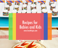 Recipes for Babies and Kids