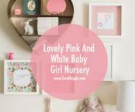 Lovely Pink And White Baby Girl Nursery