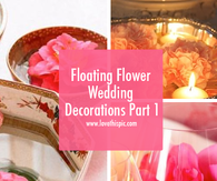 Floating Flower Wedding Decorations Part 1
