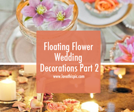 Floating Flower Wedding Decorations Part 2