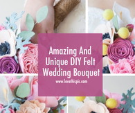 Amazing And Unique DIY Felt Wedding Bouquet