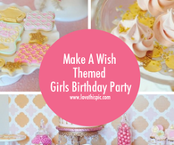 Make A Wish Themed Girls Birthday Party