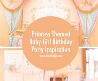 Princess Themed Baby Girl Birthday Party Inspiration