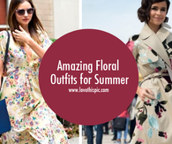 Amazing Floral Outfits for Summer