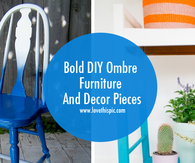 Bold DIY Ombre Furniture And Decor Pieces