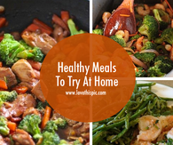 Healthy Meals To Try At Home