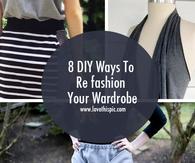 8 DIY Ways To Re fashion Your Wardrobe