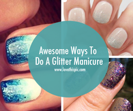 Awesome Ways To Do A Glitter Manicure