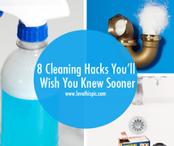 8 Cleaning Hacks You will Wish You Knew Sooner