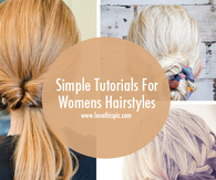 Simple Tutorials For Womens Hairstyles