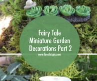 Fairy Tale Miniature Garden Decorations Part 2