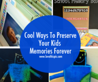 Cool Ways To Preserve Your Kids Memories Forever