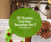 DIY Christmas Front Door Decorations Part 2
