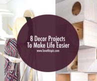 8 Decor Projects To Make Life Easier