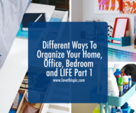 Different Ways To Organize Your Home, Office, Bedroom and LIFE Part 1