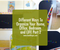Different Ways To Organize Your Home, Office, Bedroom and LIFE Part 2