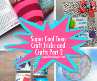 Super Cool Teen Craft Tricks and Crafts Part 2