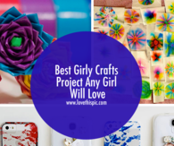 Best Girly Crafts Project Any Girl Will Love