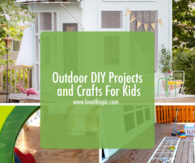 Outdoor DIY Projects and Crafts For Kids
