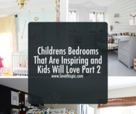 Childrens Bedrooms That Are Inspiring and Kids Will Love Part 2