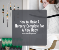 How to Make A Nursery Complete For A New Baby