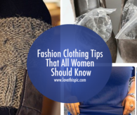 Fashion Clothing Tips That All Women Should Know