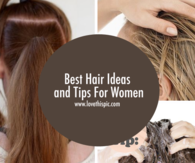 Best Hair Ideas and Tips For Women