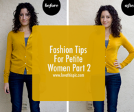 Fashion Tips For Petite Women Part 2
