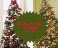 Holiday Christmas Tree Themes