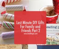 Last Minute DIY Gifts For Family and Friends Part 2