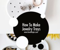 How To Make Jewelry Trays