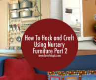 How To Hack and Craft Using Nursery Furniture Part 2