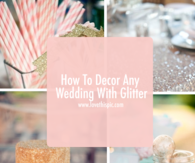 How To Decor Any Wedding With Glitter