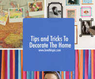 Tips and Tricks To Decorate The Home