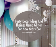 Party Decor Ideas And Themes Using Glitter For New Years Eve