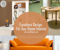 Furniture Design For Any Home Interior
