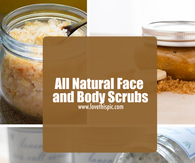 All Natural Face and Body Scrubs