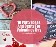10 Party Ideas And Crafts For Valentines Day
