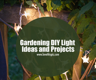 Gardening DIY Light Ideas and Projects