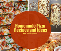 Homemade Pizza Recipes and Ideas