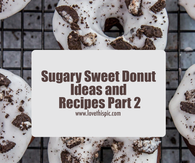 Sugary Sweet Donut Ideas and Recipes Part 2