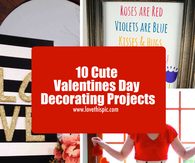 10 Cute Valentines Day Decorating Projects