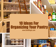 10 Ideas For Organizing Your Pantry