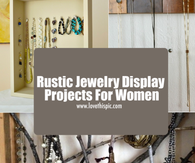 Rustic Jewelry Display Projects For Women