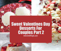 Sweet Valentines Day Desserts For Couples Part 2