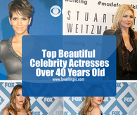 Top Beautiful Celebrity Actresses Over 40 Years Old
