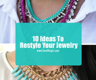 10 Ideas To Restyle Your Jewelry