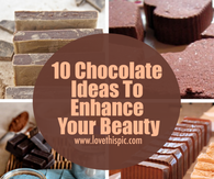 10 Chocolate Ideas To Enhance Your Beauty